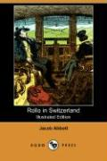 Rollo in Switzerland (Illustrated Edition) (Dodo Press) - Abbott, Jacob