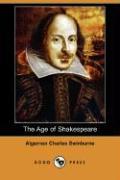 The Age of Shakespeare (Dodo Press) - Swinburne, Algernon Charles