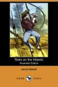Rollo on the Atlantic (Illustrated Edition) (Dodo Press) - Abbott, Jacob