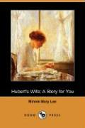 Hubert's Wife: A Story for You (Dodo Press) - Lee, Minnie Mary