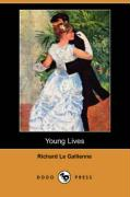 Young Lives (Dodo Press) - Le Gallienne, Richard