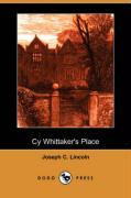 Cy Whittaker's Place (Dodo Press) - Lincoln, Joseph C.