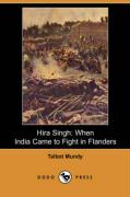 Hira Singh: When India Came to Fight in Flanders (Dodo Press) - Mundy, Talbot