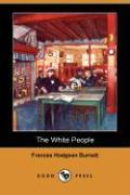 The White People (Dodo Press) - Burnett, Frances Hodgson