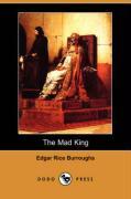 The Mad King (Dodo Press) - Burroughs, Edgar Rice