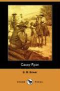 Casey Ryan (Dodo Press) - Bower, B. M.