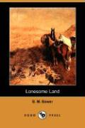 Lonesome Land (Dodo Press) - Bower, B. M.