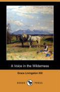 A Voice in the Wilderness (Dodo Press) - Hill, Grace Livingston