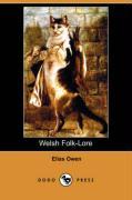 Welsh Folk-Lore (Dodo Press) - Owen, Elias