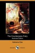 The Counterpane Fairy (Illustrated Edition) (Dodo Press) - Pyle, Katharine