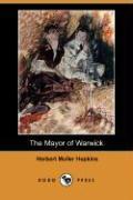 The Mayor of Warwick (Dodo Press) - Hopkins, Herbert Muller