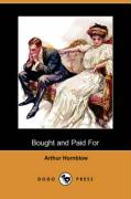 Bought and Paid for (Dodo Press) - Hornblow, Arthur