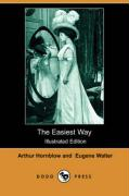 The Easiest Way (Illustrated Edition) (Dodo Press) - Hornblow, Arthur; Walter, Eugene