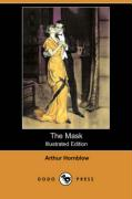 The Mask (Illustrated Edition) (Dodo Press) - Hornblow, Arthur