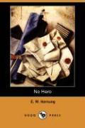 No Hero (Dodo Press) - Hornung, E. W.