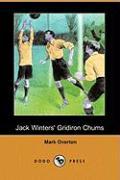 Jack Winters' Gridiron Chums (Dodo Press) - Overton, Mark