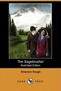 The Sagebrusher (Illustrated Edition) (Dodo Press) - Hough, Emerson