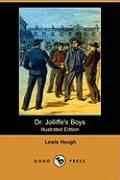 Dr. Jolliffe's Boys (Illustrated Edition) (Dodo Press) - Hough, Lewis