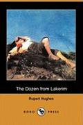 The Dozen from Lakerim (Dodo Press) - Hughes, Rupert