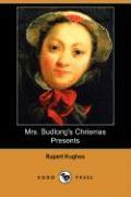 Mrs. Budlong's Chrismas Presents (Dodo Press) - Hughes, Rupert