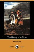 The History of a Crime (Dodo Press) - Hugo, Victor