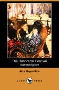 The Honorable Percival (Illustrated Edition) (Dodo Press) - Rice, Alice Hegan