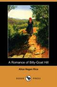 A Romance of Billy-Goat Hill (Dodo Press) - Rice, Alice Hegan