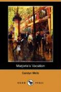 Marjorie's Vacation (Dodo Press) - Wells, Carolyn