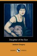 Daughter of the Sun (Dodo Press) - Gregory, Jackson