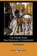 The Friendly Road: New Adventures in Contentment (Dodo Press) - Grayson, David