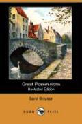 Great Possessions (Illustrated Edition) (Dodo Press) - Grayson, David