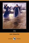 Joy (Dodo Press) - Galsworthy, John