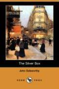 The Silver Box (Dodo Press) - Galsworthy, John