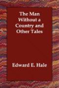 The Man Without a Country and Other Tales - Hale, Edward E.