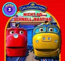 Chuggington: Bastian, nicht...: Band 3