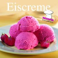 Rotstift: Eiscreme: Rezepte, die man wirklich braucht!