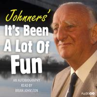 Brian Johnston - Johnners: It's Been a Lot of Fun