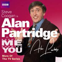 Alan Partridge in Knowing Me Knowing You: More of the TV Series