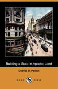 Building a State in Apache Land (Dodo Press) - Poston, Charles D.