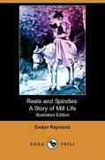 Reels and Spindles: A Story of Mill Life (Illustrated Edition) (Dodo Press) - Raymond, Evelyn