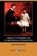 Letters to a Daughter, and a Little Sermon to School-Girls (Dodo Press) - Starrett, Helen Ekin