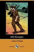 With Rimington (Dodo Press) - Phillipps, L. March