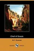Chief of Scouts (Dodo Press) - Drannan, W. F.