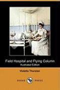 Field Hospital and Flying Column (Dodo Press) - Thurstan, Violetta
