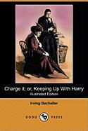 Charge It; Or, Keeping Up with Harry (Illustrated Edition) (Dodo Press) - Bacheller, Irving