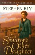 The Senator's Other Daughter - Bly, Stephen A.