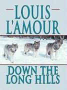 Down the Long Hills - L'Amour, Louis
