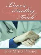 Love's Healing Touch - Perrine, Jane Myers