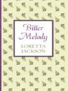 Bitter Melody - Jackson, Loretta; Britton, Vickie
