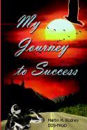 My Journey to Success - Rodney, Martin H.